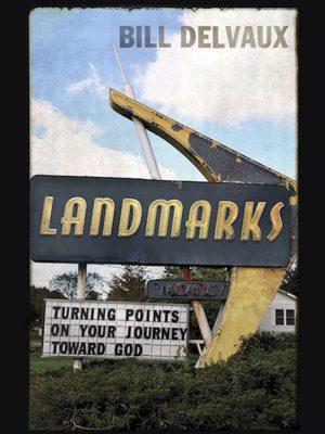 Landmarks, by Bill Delvaux