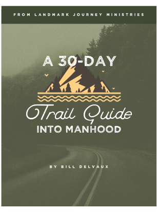 Bill Delvaux 30-Day Trail guide into manhood