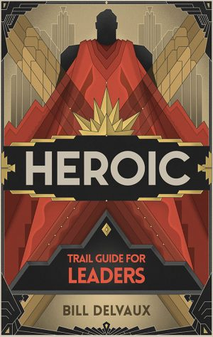 Bill Delvaux's Heroic Trail Guide
